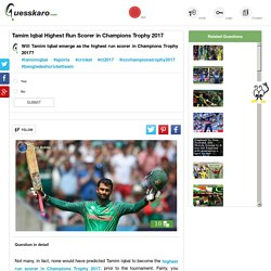 Tamim Iqbal Runs in Champions Trophy 2017: Guesskaro