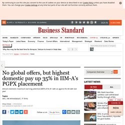 No global offers, but highest domestic pay up 35% in IIM-A's PGPX placement