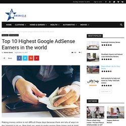 Top 10 Highest Google AdSense Earners in the world