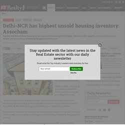 Delhi-NCR has highest unsold housing inventory: Assocham