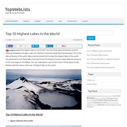 Top 10 Highest Lakes in the World - TopWebLists