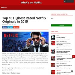 Top 10 Highest Rated Netflix Originals in 2015 - Whats On Netflix