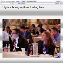 Highest binary options trading level: Key Role of Best Binary Option Brokers in Accumulating Profits
