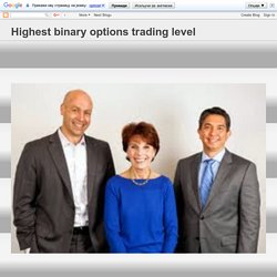 Highest binary options trading level: Mechanism of Finding the Just Binary Option Brokers
