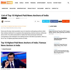 Top 10 Highest Paid News Anchors Of India