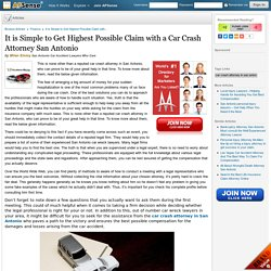 It is Simple to Get Highest Possible Claim with a Car Crash Attorney San Antonio