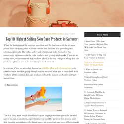 Top 10 Highest Selling Skin Care Products in Summer - TrueGether Blog