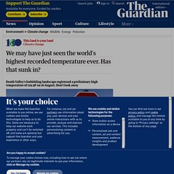 We may have just seen the world's highest recorded temperature ever. Has that sunk in?