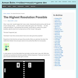 The Highest Resolution Possible @ Arman Bohn >>> music >> video >