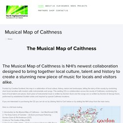 North Highland Initiative — Musical Map of Caithness