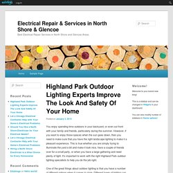 Highland Park Outdoor Lighting Experts Improve The Look And Safety Of Your Home