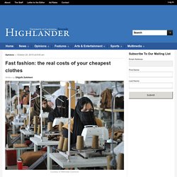 Highlander – Fast fashion: the real costs of your cheapest clothes