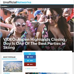 VIDEO: Aspen Highlands Closing Day Is One Of The Best Parties In Skiing