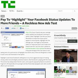 "Pay To ""Highlight"" Your Facebook Status Updates To More Friends – A Reckless New Ads Test"