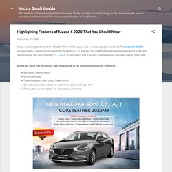 Highlighting Features of Mazda 6 2020 That You Should Know