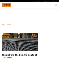 Highlighting The Do's And Don'ts Of TMT Bars