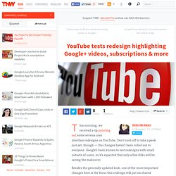 YouTube tests redesign highlighting Google+ videos, subscriptions etc