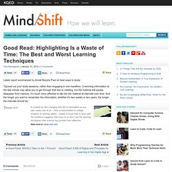Good Read: Highlighting Is a Waste of Time: The Best and Worst Learning Techniques