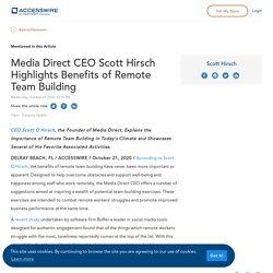 Media Direct CEO Scott Hirsch Highlights Benefits of Remote Team Building