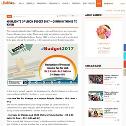 Highlights of Union Budget 2017 – Common Things to Know - Just dakhila