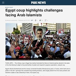 Egypt coup highlights challenges facing Arab Islamists
