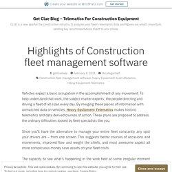 Highlights of Construction fleet management software