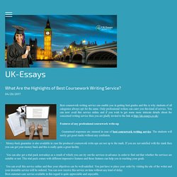 What Are the Highlights of Best Coursework Writing Service? - uk-essays
