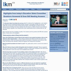 Highlights from today's Education Select Committee: Questions Answered & Ones Still Needing Answers