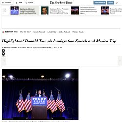 Highlights of Donald Trump's Immigration Speech and Mexico Trip