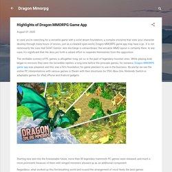 Highlights of Dragon MMORPG Game App