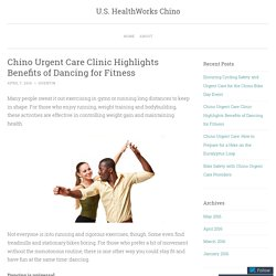 Chino Urgent Care Clinic Highlights Benefits of Dancing for Fitness