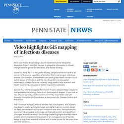 Video highlights GIS mapping of infectious diseases