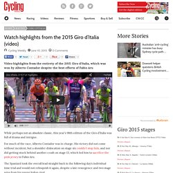 Watch highlights from the 2015 Giro d'Italia (video) - Cycling Weekly