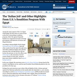 The 'Italian Job' and Other Highlights From U.S.'s Rendition Program With Egypt