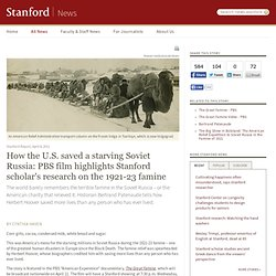 PBS film highlights Stanford scholar's research on how the U.S. saved a starving Soviet Russia