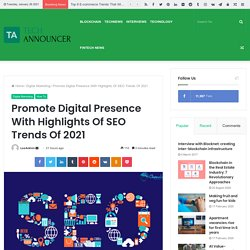Promote Digital Presence With Highlights Of SEO Trends Of 2021