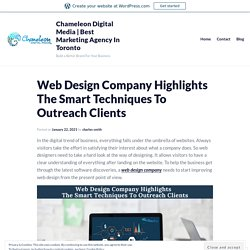 Web Design Company Highlights The Smart Techniques To Outreach Clients – Chameleon Digital Media