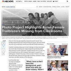 Photo Project Highlights Asian Female Trailblazers Missing from Classrooms