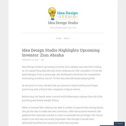 Idea Design Studio Highlights Upcoming Inventor: Zion Abraha