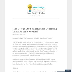 Idea Design Studio Highlights Upcoming Inventor: Tina Rowland