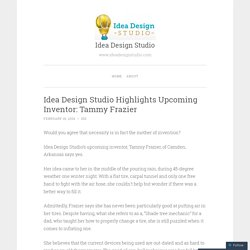 Idea Design Studio Highlights Upcoming Inventor: Tammy Frazier