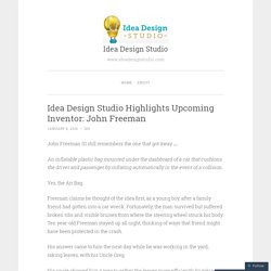 Idea Design Studio Highlights Upcoming Inventor: John Freeman