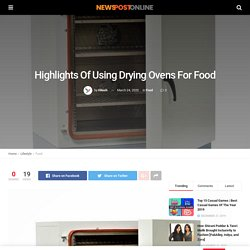 What Are The Benefits Of Using Drying Ovens For Food?