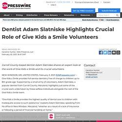 Dentist Adam Slatniske Highlights Crucial Role of Give Kids a Smile Volunteers