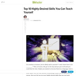 Top 10 Highly-Desired Skills You Can Teach Yourself