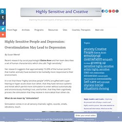 Highly Sensitive People and Depression: Overstimulation May Lead to Depression - Highly Sensitive and Creative