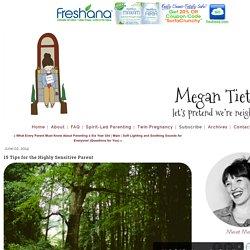 15 Tips for the Highly Sensitive Parent - Megan Tietz