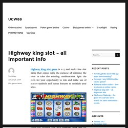 Highway king slot game – all important info - UCW88