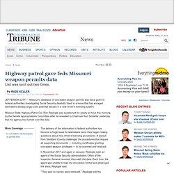 Highway patrol gave feds Missouri weapon permits data - Columbia Daily Tribune : News