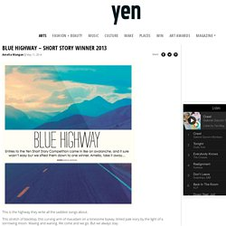 BLUE HIGHWAY - SHORT STORY WINNER 2013 - Yen Mag